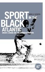 Sport in the Black Atlantic (Globalizing Sport Studies)