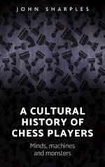 A Cultural History of Chess-Players
