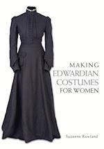 Making Edwardian Costumes for Women
