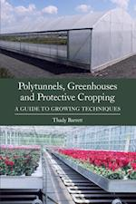 Polytunnels, Greenhouses and Protective Cropping