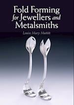 Fold Forming for Jewellers and Metalsmiths