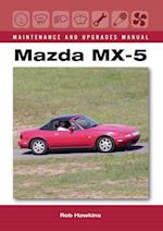 Mazda MX-5 Maintenance and Upgrades Manual (Maintenance and Upgrades Manual)