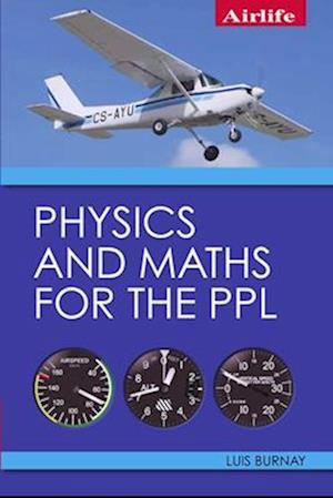 Bog, paperback Physics and Maths for the PPL af Luis Burnay