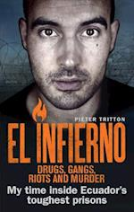 El Infierno: Drugs, Gangs, Riots and Murder