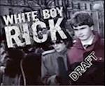 White Boy Rick af Richard Wershe