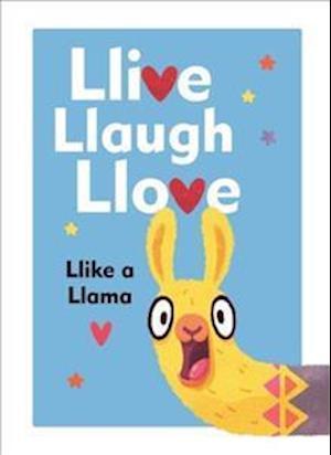 Llive, Llaugh, Llove: Llike a Llama