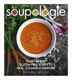 Bog, hardback Soupologie af Stephen Argent