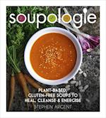 Soupologie: Cleanse, Slim, Nourish, Glow af Stephen Argent