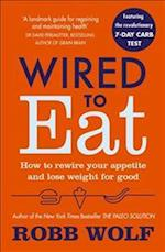 Wired to Eat af Robb Wolf
