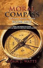 Moral Compass (the Samuel Beasley Trilogy) Book One af Adam J. Watts