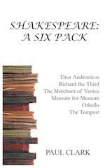 Shakespeare: A Six Pack