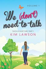 We (Don't) Need to Talk: Volume 1 af Kim Lawson