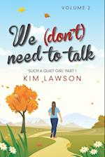 We (Don't) Need to Talk: Volume 2 af Kim Lawson