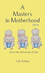 A Masters in Motherhood (From the University of Life) af Gill Arthey