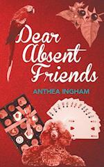 Dear Absent Friends af Anthea Ingham