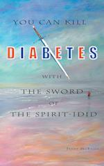 You Can Kill Diabetes with the Sword of the Spirit - I Did af Janet McBride