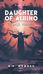Daughter of Albino: Vicious Voodoo af N. S. Momodu