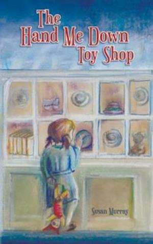 Hand Me Down Toy Shop af Susan Murray
