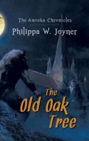 Anouka Chronicles: The Old Oak Tree af Philippa W. Joyner