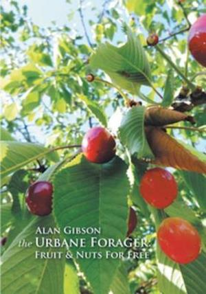 the Urbane Forager: Fruit & Nuts For Free af Alan Gibson
