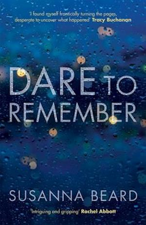 Dare to Remember: `Intriguing and gripping', a psychological thriller that will bring you to the edge of your seat...