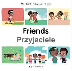 My First Bilingual Book-Friends (English-Polish)