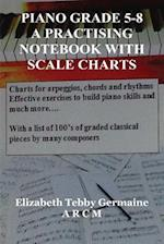 Piano Grade 5-8 a Practising Notebook with Scale Charts af Elizabeth Tebby Germaine