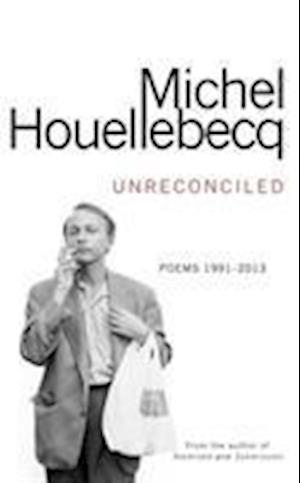 Bog, hardback Unreconciled af Michel Houellebecq