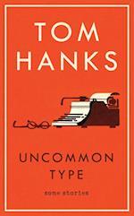 Uncommon Type: Some Stories (PB) - C-format