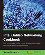 Intel Galileo Networking Cookbook