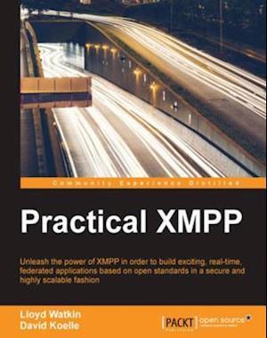 Practical XMPP af David Koelle, Lloyd Watkin