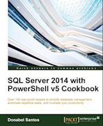 SQL Server 2014 with PowerShell v5 Cookbook af Donabel Santos