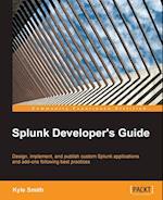Splunk Developer's Guide af Kyle Smith