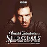 Benedict Cumberbatch Reads Sherlock Holmes' Rediscovered Railway Mysteries af John Taylor