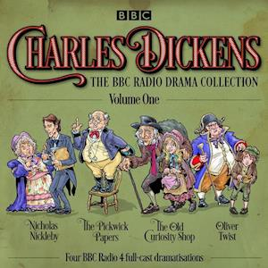 Charles Dickens - The BBC Radio Drama Collection Volume 1