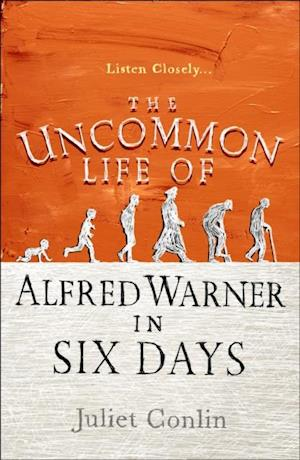 Uncommon Life of Alfred Warner in Six Days