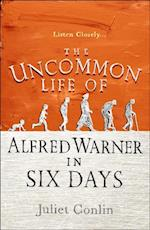 Uncommon Life of Alfred Warner in Six Days af Juliet Conlin