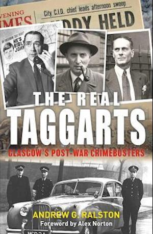 The Real Taggarts: Glasgow's Post-War Crimebusters