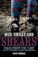 Mud Sweat and Shears