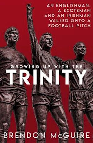 Growing Up With the Trinity