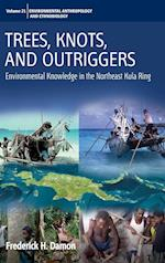 Trees, Knots, and Outriggers (Environmental Anthropology And Ethnobiology, nr. 21)