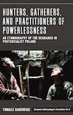 Hunters, Gatherers, and Practitioners of Powerlessness (European Anthropology in Translation, nr. 6)