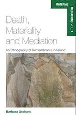 Death, Materiality and Mediation (Material Mediations People and Things in a World of Movemen, nr. 7)