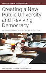 Creating a New Public University and Reviving Democracy (Higher Education in Critical Perspective Practices and Poli, nr. 2)