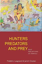 Hunters, Predators and Prey: Inuit Perceptions of Animals