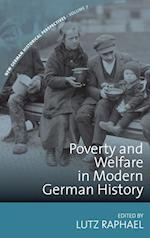 Poverty and Welfare in Modern German History (New German Historical Perspectives, nr. 7)