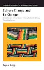 Culture Change and Ex-change (Person, Space and Memory in the Contemporary Pacific)