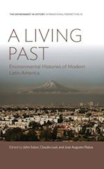 Living Past (Environment in History: International Perspectives)
