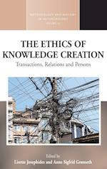 The Ethics of Knowledge Creation (Methodology & History in Anthropology, nr. 31)
