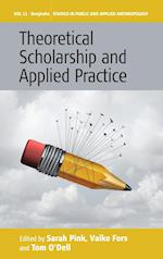 Theoretical Scholarship and Applied Practice (Studies in Public and Applied Anthropology, nr. 11)